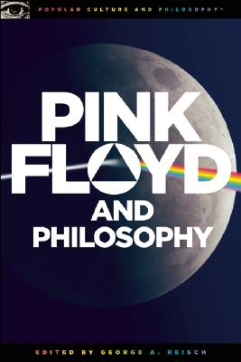 Pink Floyd and Philosophy By Reisch, George A. (EDT)